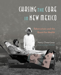 Chasing the Cure in New Mexico, by Nancy Owen Lewis