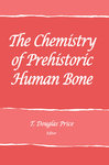 The Chemistry of Prehistoric Human Bone