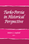 Turko-Persia in Historical Perspective