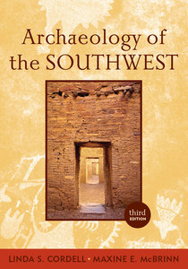 Archaeology of the Southwest, Third Edition (Left Coast Press, 2012)