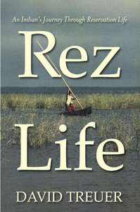 Cover to David Treuer's Rez Life—An Indian's Journey through Reservation Life
