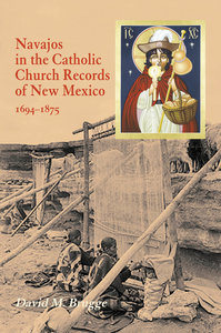 Navajos in the Catholic Church Records of New Mexico 1694–1875