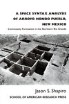 A Space Syntax Analysis of Arroyo Hondo Pueblo, New Mexico