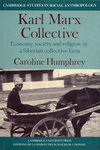 Karl Marx Collective by Caroline Humphrey