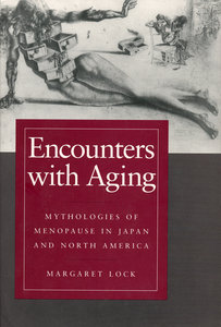 Encounters with Aging by Margaret Lock