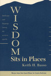 Wisdom Sits in Places by Keith Basso