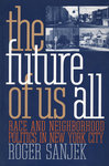 The future of Us All by Roger Sanjek