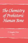 The Chemistry of Prehistoric Human Bone