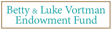 Betty & Luke Vortman Endowment Fund