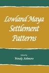 Lowland Maya Settlement Patterns