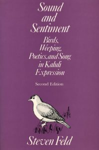 Sound and Sentiment, by Steven Feld. 1982, University of Pennsylvania Press