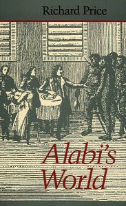 Alabi's World, by Richard Price. 1990, Johns Hopkins University Press