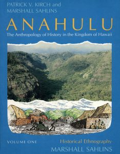 Anahulu, by Patrick V. Kirch and Marshall Sahlins. 1992, University of Chicago Press