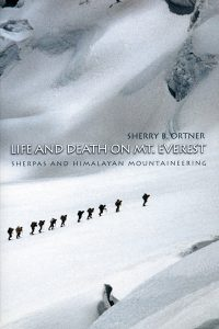 Life and Death on Mount Everest, by Sherry B. Ortner. 1999, Princeton University Press