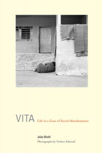 Vita: Life in a Zone of Social Abandonment, by João Biehl. 2005, University of California Press