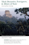 Tikal: Dynasties, Foreigners, & Affairs of State