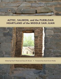 Aztec, Salmon, and the Puebloan Heartland of the Middle San Juan