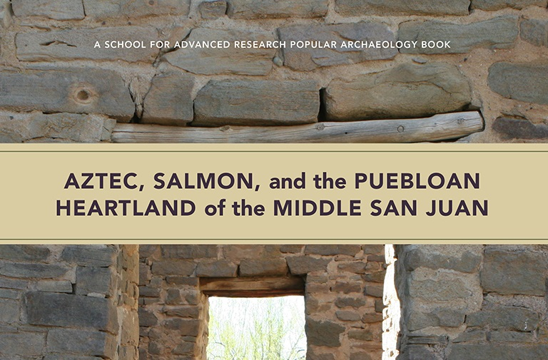 SAR Press Book Talk: Aztec, Salmon, and the Puebloan Heartland of the Middle San Juan
