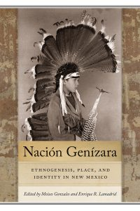 Nación Genízara Ethnogenesis, Place, and Identity in New Mexico book cover