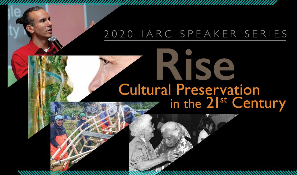 IARC 2020 Speaker Series header Cultural Preservation in the 21st Century