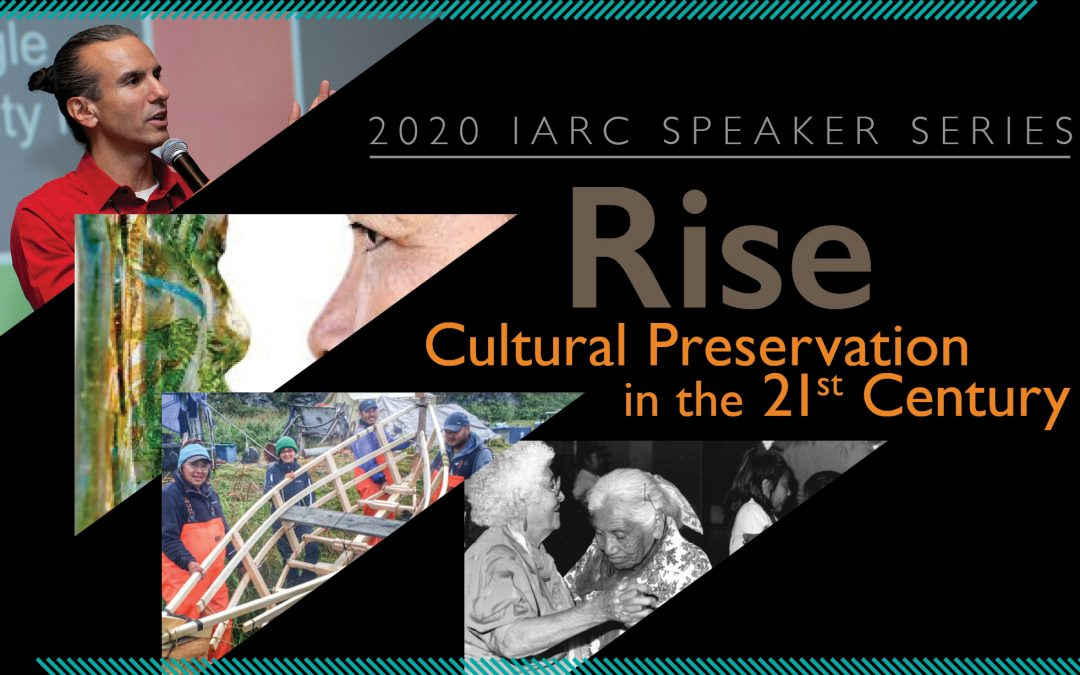 IARC Speaker Series Explores Indigenous-Based Cultural Preservation