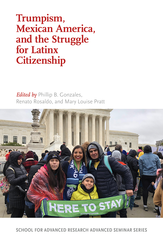 Trumpism, Mexican America, and the Struggle for Latinx Citizenship