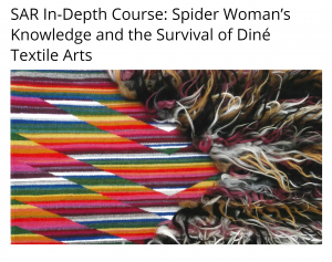 SAR In-Depth Course: Spider Woman's Knowledge and the Survival of Dine Textile Arts